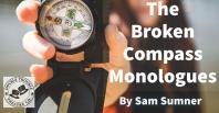 The Broken Compass Monologues